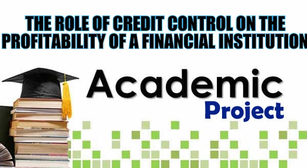 THE ROLE OF CREDIT CONTROL ON THE PROFITABILITY OF A FINANCIAL INSTITUTION image