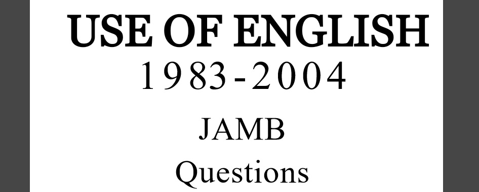 Use Of English  (JAMB) Questions